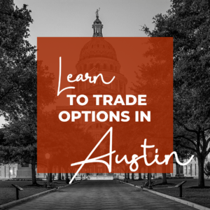 Learn to make monthly income in our options trading chapters. Check us out in Austin!