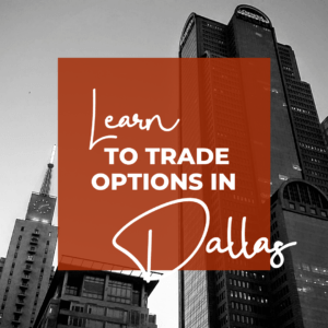 Learn to make monthly income in our options trading chapters. Check us out in Dallas!