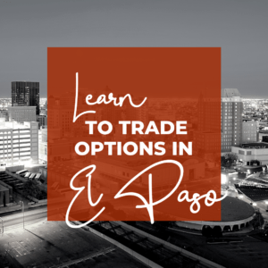 Learn to make monthly income in our options trading chapters. Check us out in El Paso!