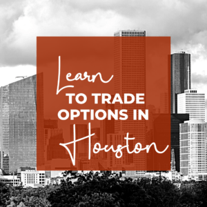 Learn to make monthly income in our options trading chapters. Check us out in Houston!
