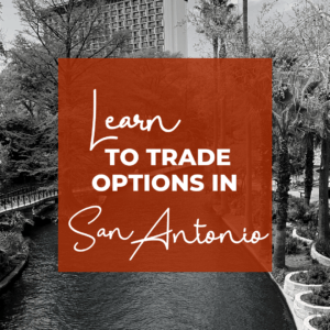 Learn to make monthly income in our options trading chapters. Check us out in San Antonio!