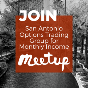 Join the San Antonio Option Trading Group for Monthly Income Meetup