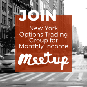 Join the New York Options Trading Group for Monthly Income Meetup