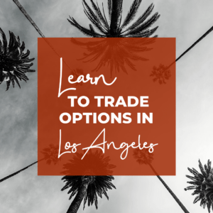 Learn to make monthly income in our options trading chapters. Check us out in Los Angeles!