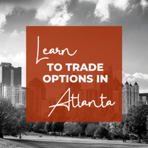 Learn to make monthly income in our options trading chapters. Check us out in Atlanta!