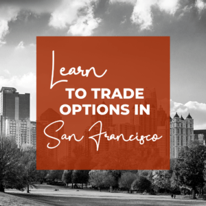 Learn to make monthly income in our options trading chapters. Check us out in San Francisco!