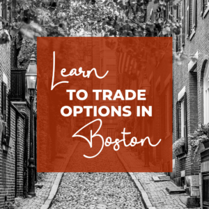 Learn to make monthly income in our options trading chapters. Check us out in Boston!