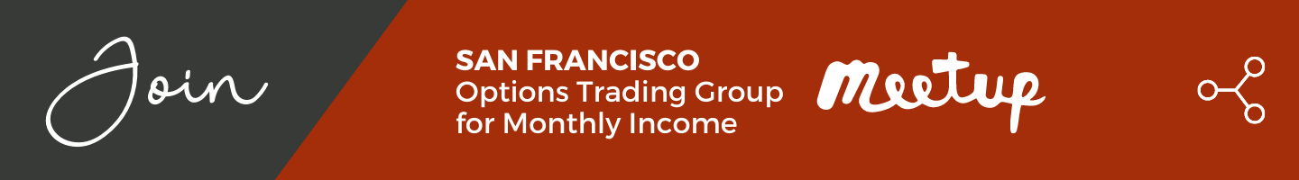 Join the San Francisco Options Trading Group for Monthly Income Meetup