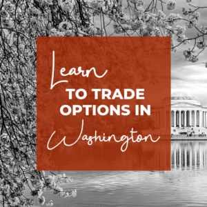 Learn to make monthly income in our options trading chapters. Check us out in Washington, D.C.!